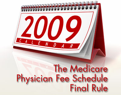 The Medicare Physician Fee Schedule Final Rule 2009