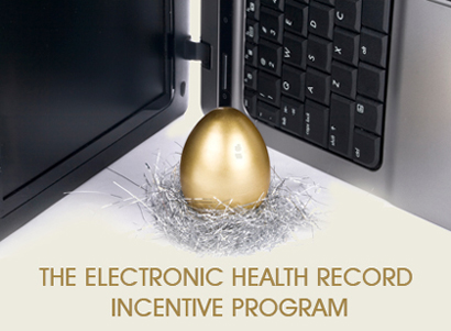 The Electronic Health Record Incentive Program