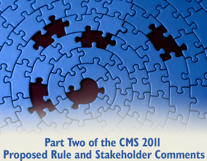 Part Two of the CMS 2011 Proposed Rule and Stakeholder Comments